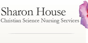 Sharon House Cristian Science Nursing Services
